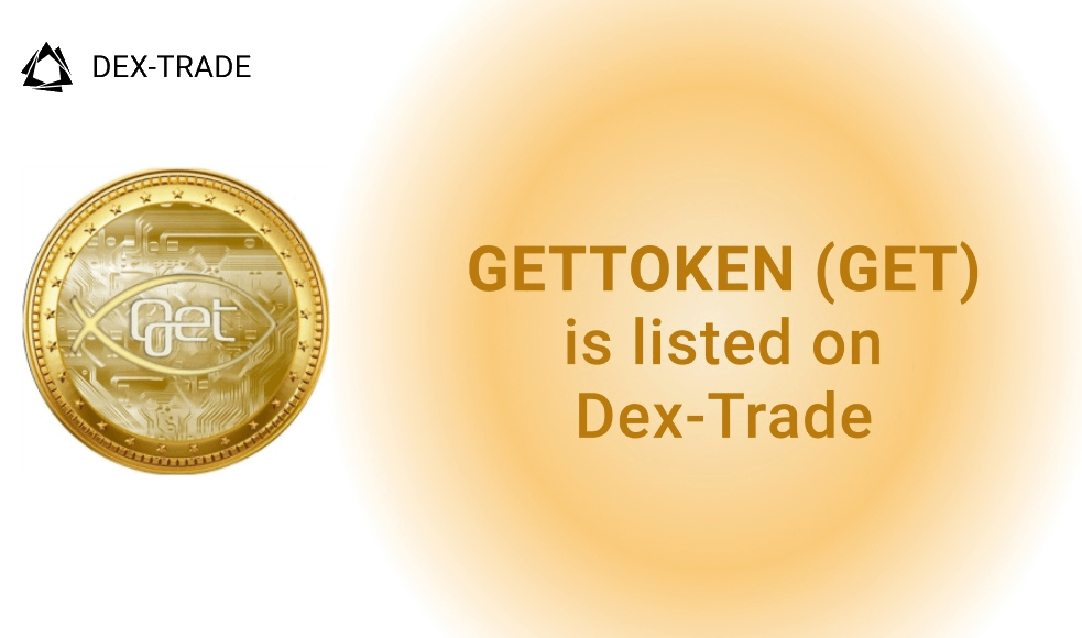 GETTOKEN (GET) is listed on Dex-Trade Exchange