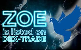 Zoe Cash (ZOE) is listed on Dex-Trade
